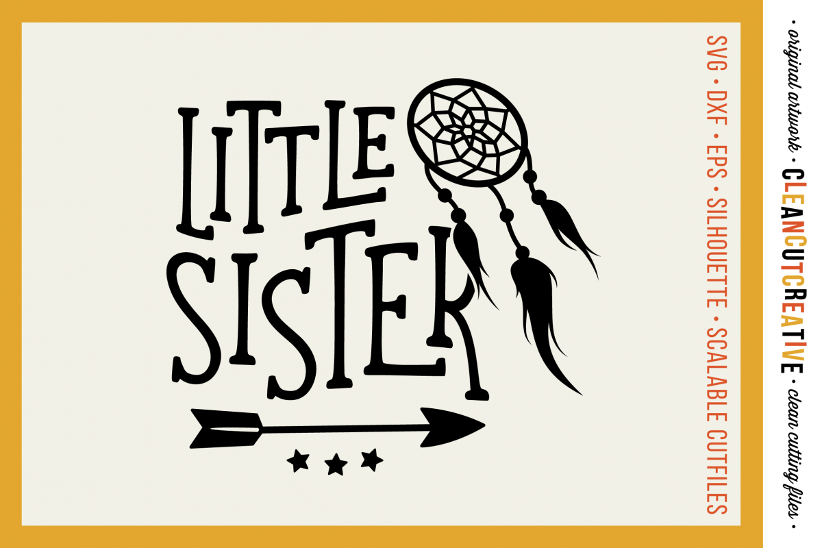 LITTLE SISTER cutfile design withdreamcatcher and feathers - SVG DXF EPS PNG clean cutting files example image 1