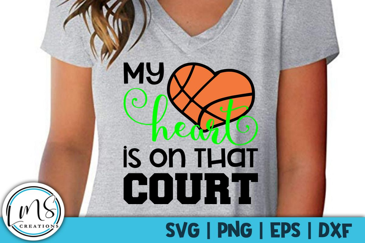 My Heart is on that Court Basketball SVG, PNG, EPS, DXF example image 1