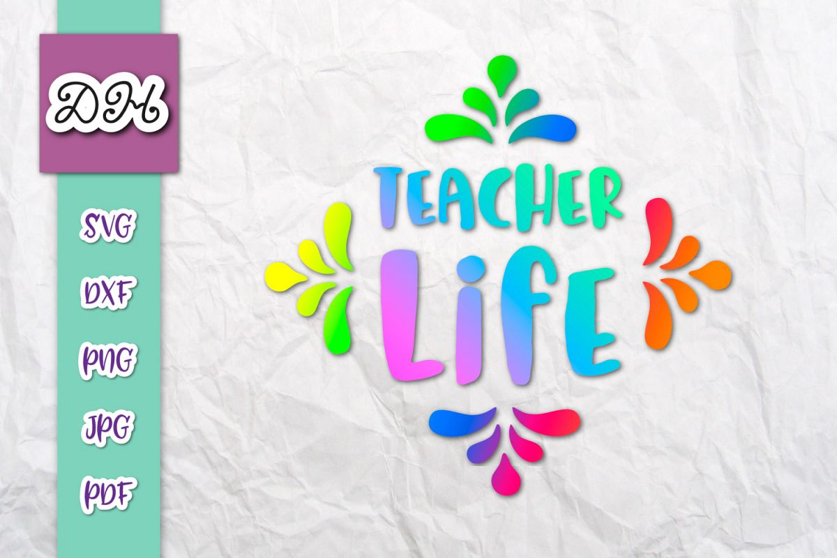 Teacher Life Sign Appreciation Print & Cut PNG SVG DXF PDF example image 1