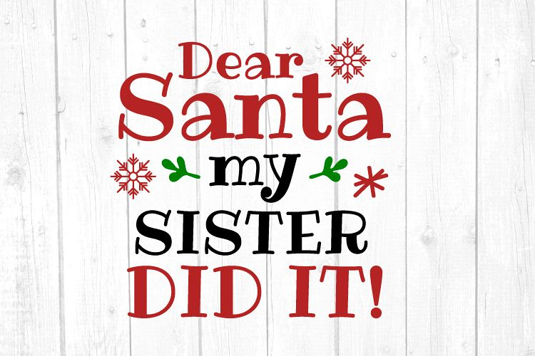 Dear Santa My Sister Did It Svg, Christmas, Christmas Svg example image 1