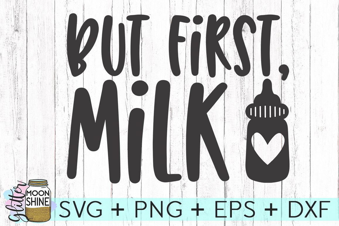 But First Milk SVG DXF PNG EPS Cutting Files example image 1