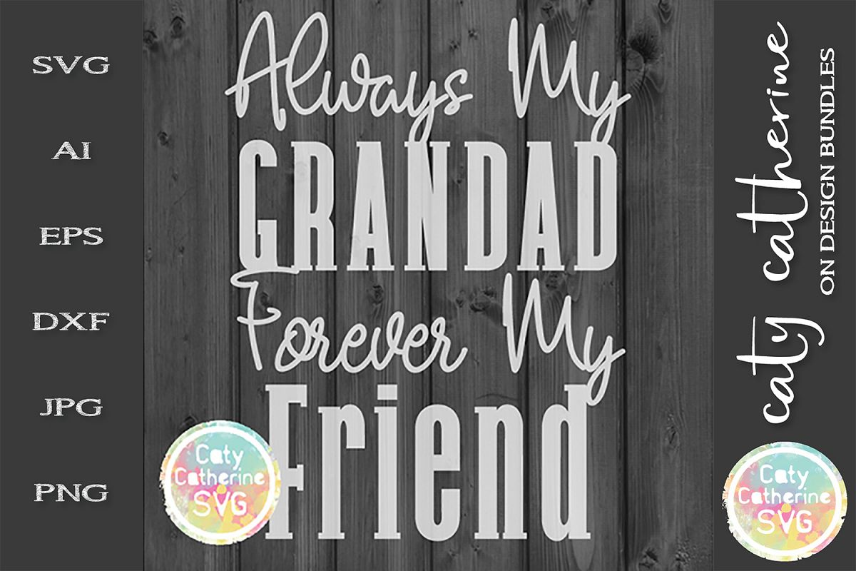 Always My Grandad Forever My Friend Father's Day SVG Cut Fi example image 1