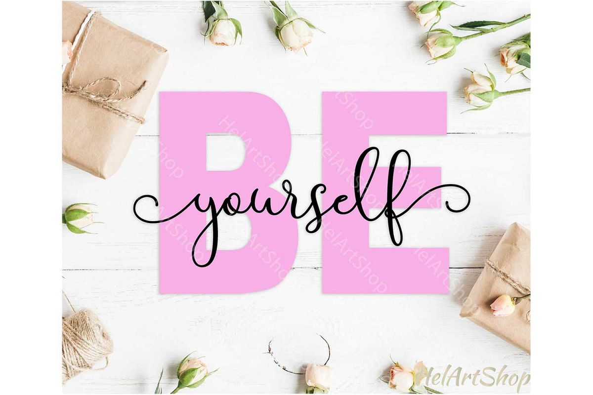 Be Yourself svg, Inspirational svg, Motivational svg example image 1