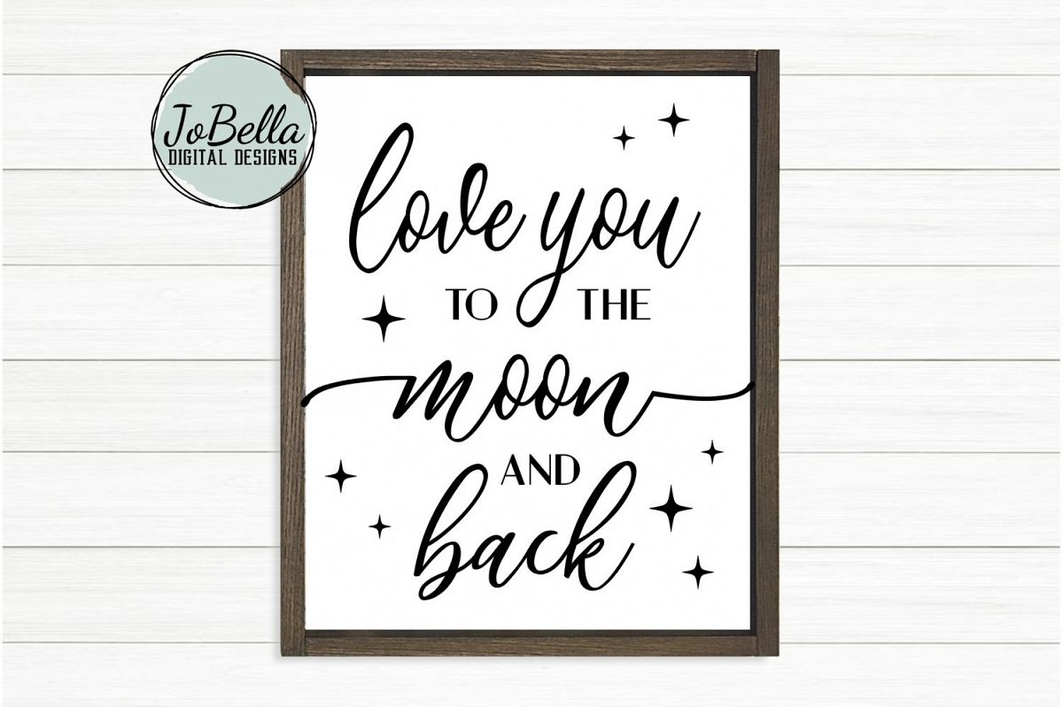 Kid's Room SVG & Printable - Love You To The Moon And Back example image 1