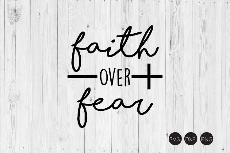Faith Over Fear SVG example image 1