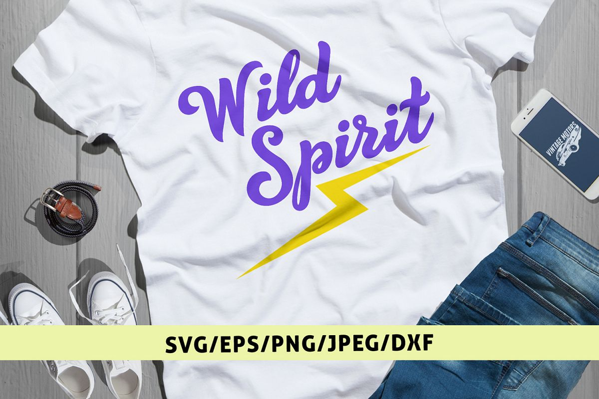 Wild Spirit - Motivational Quote SVG EPS DXF PNG Cut Files example image 1