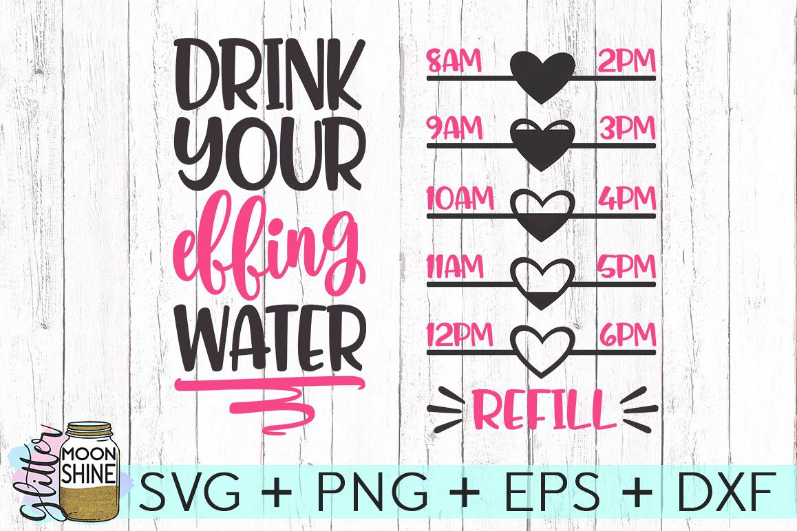 Drink Your Effing Water Bottle Tracker Svg Dxf Png Eps