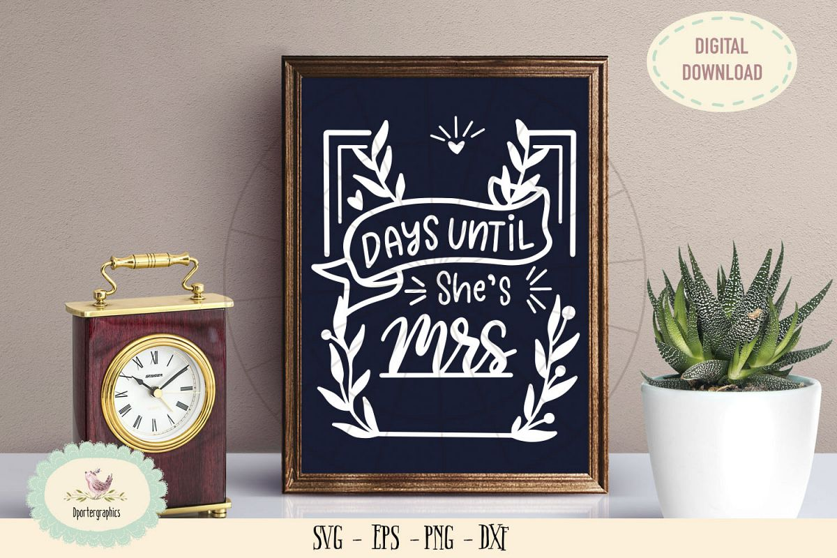 Days until she is mrs SVG cut file wedding chalkboard sign example image 1