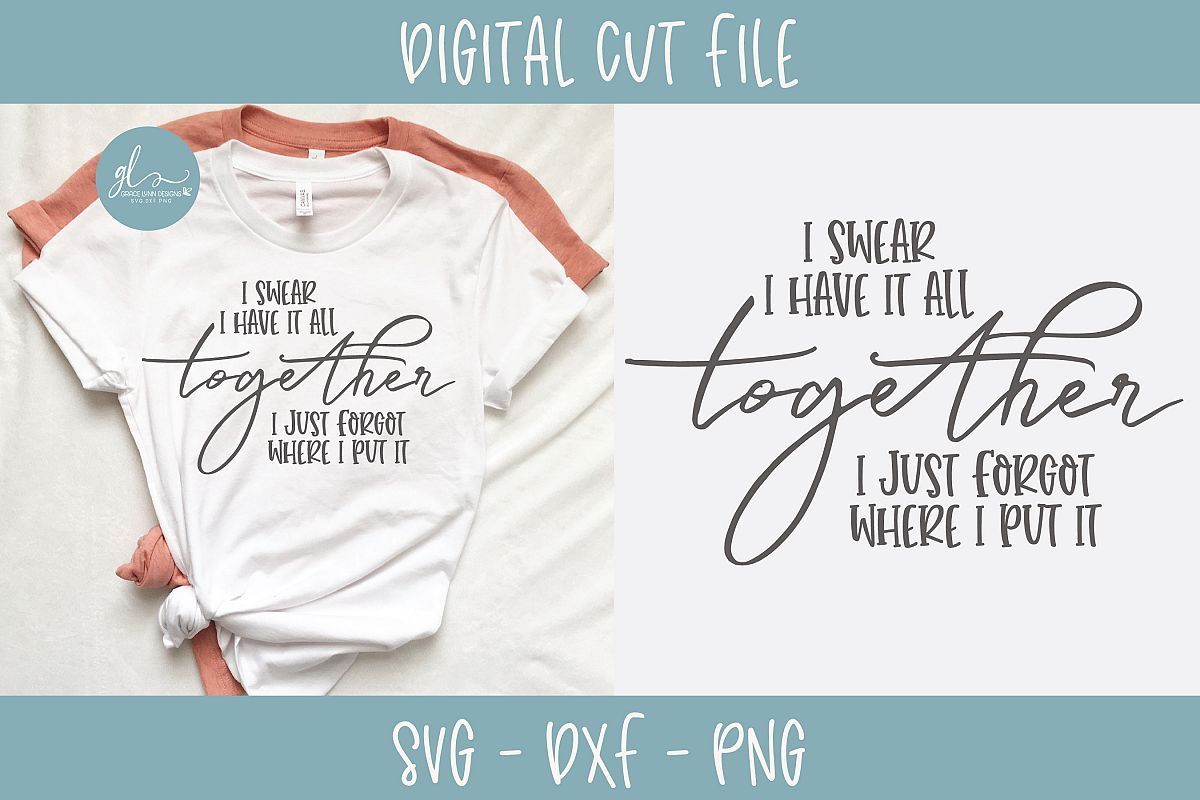 I Swear I Have It All Together - SVG Cut File example image 1