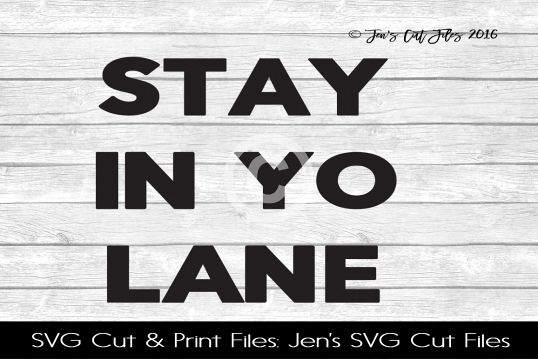 Stay In Yo Lane SVG Cut File example image 1