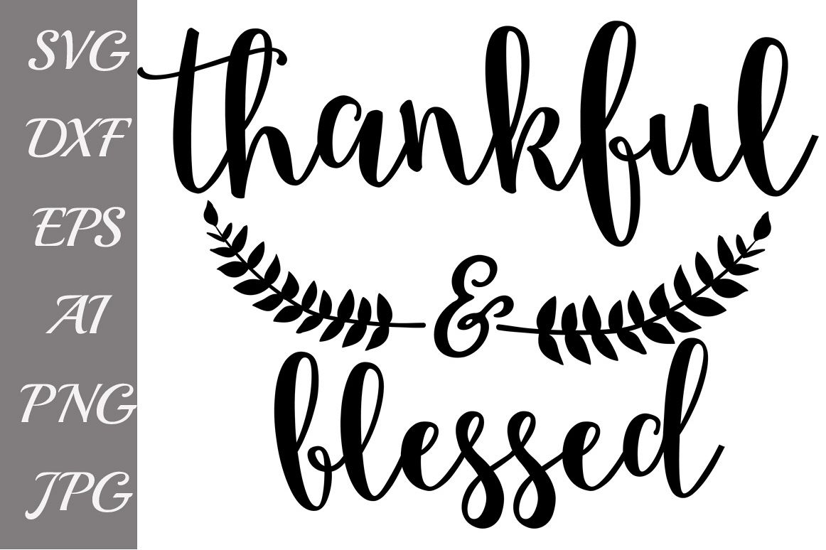 Thankful And Blessed SVG example image 1