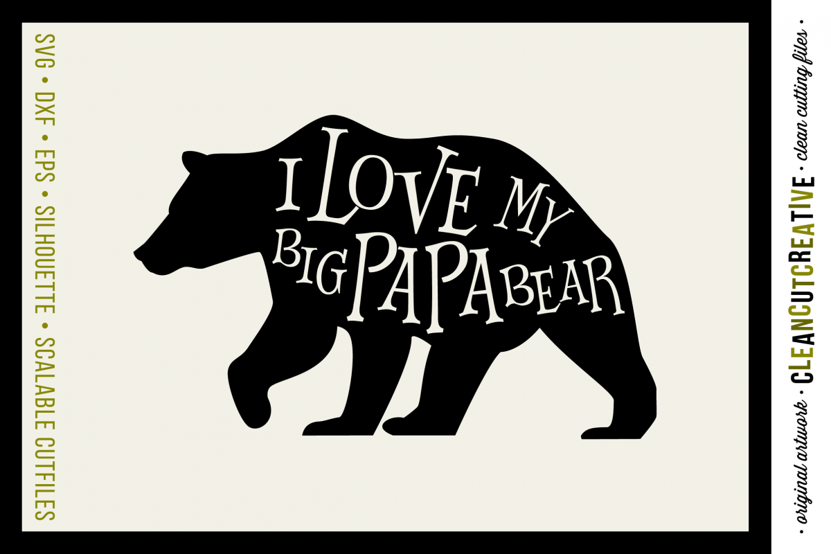 I LOVE MY BIG PAPA BEAR - SVG DXF EPS PNG - Cricut and Silhouette - clean cutting files example image 1