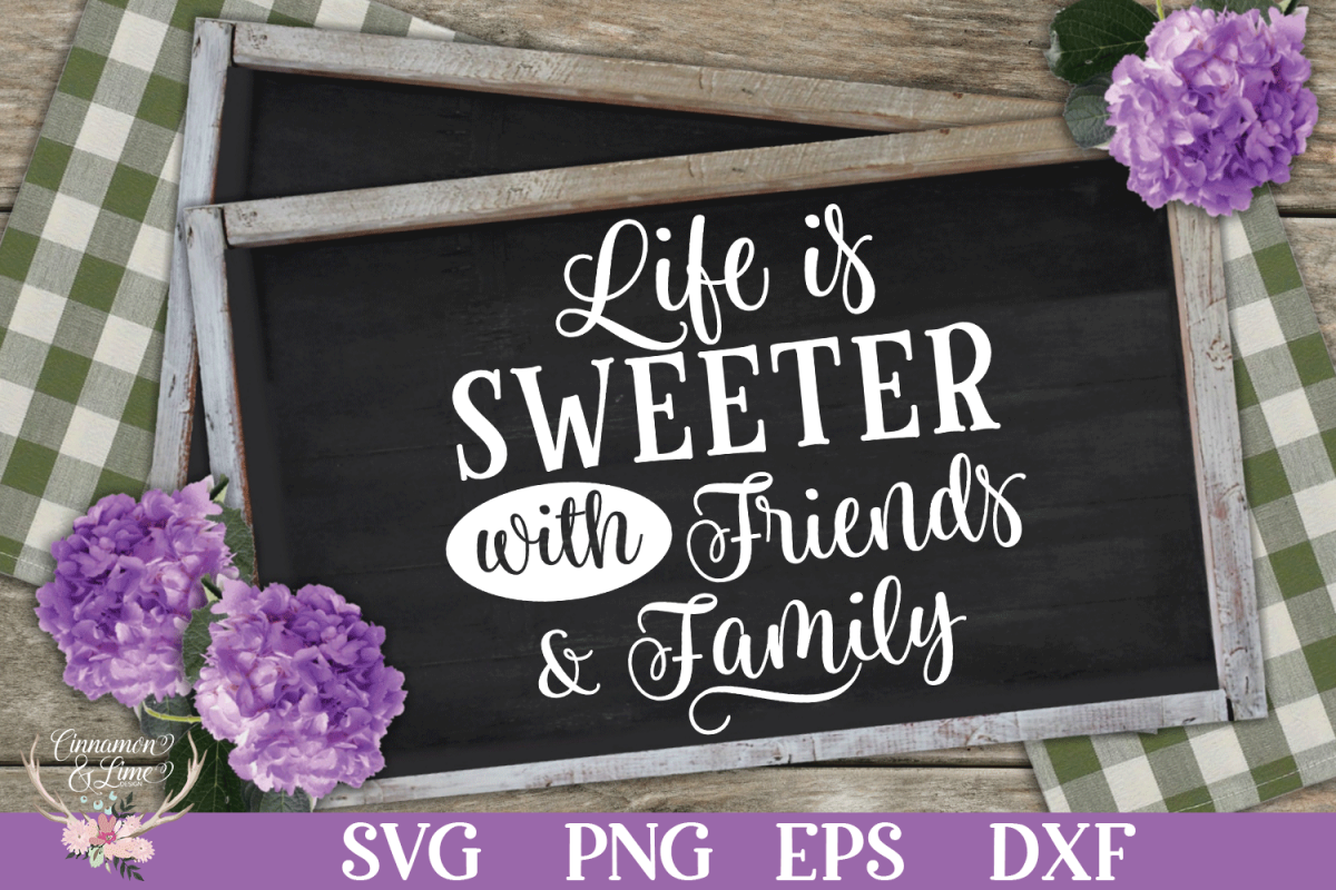 Life Is Sweeter With Friends And Family SVG example image 1