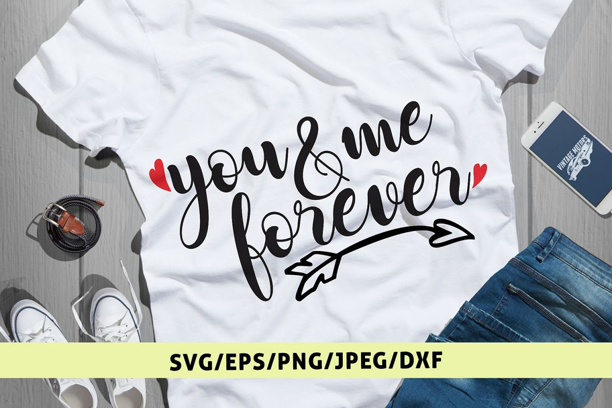 You & Me Forever - Love SVG EPS DXF PNG Cutting Files