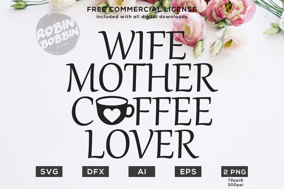 Wife Mother Coffee Lover Design for T-Shirt, Hoodies, Mugs example image 1