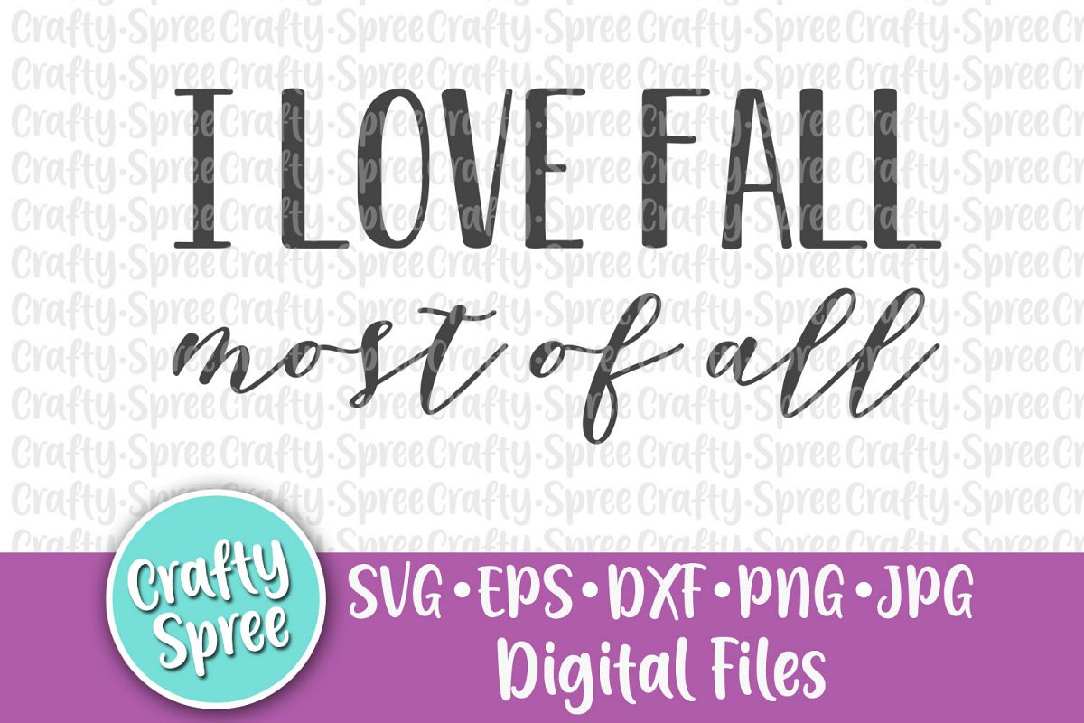 I Love Fall Most of All SVG PNG DXF Cut File example image 1