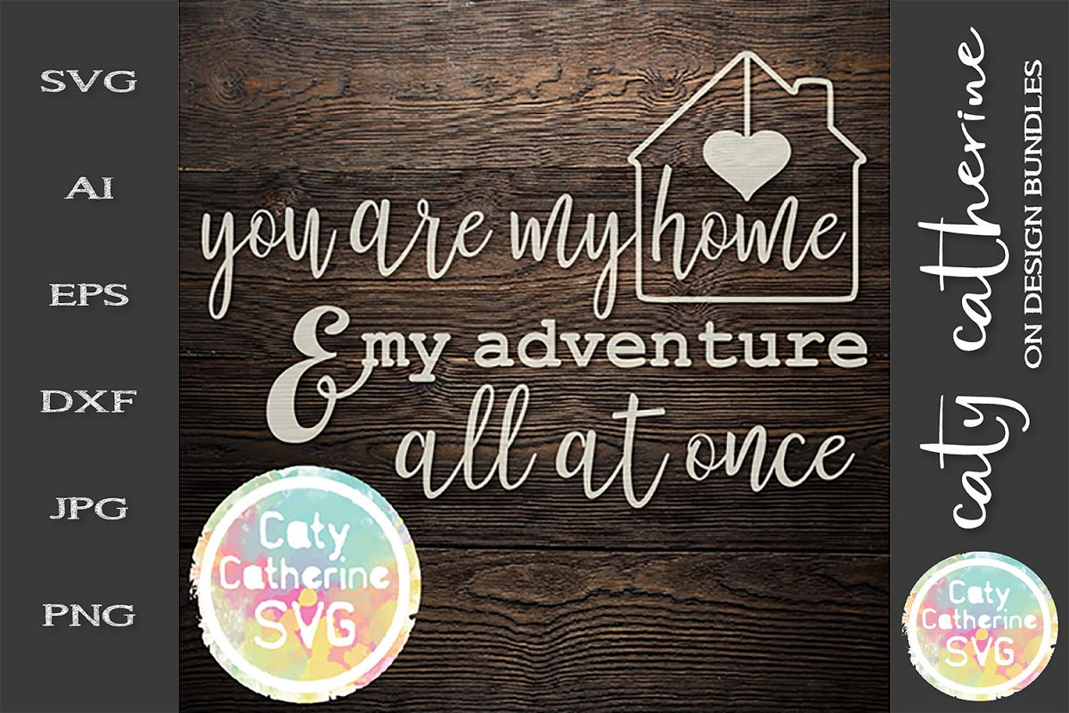 You Are My Home And My Adventure All At Once SVG Cut File example image 1