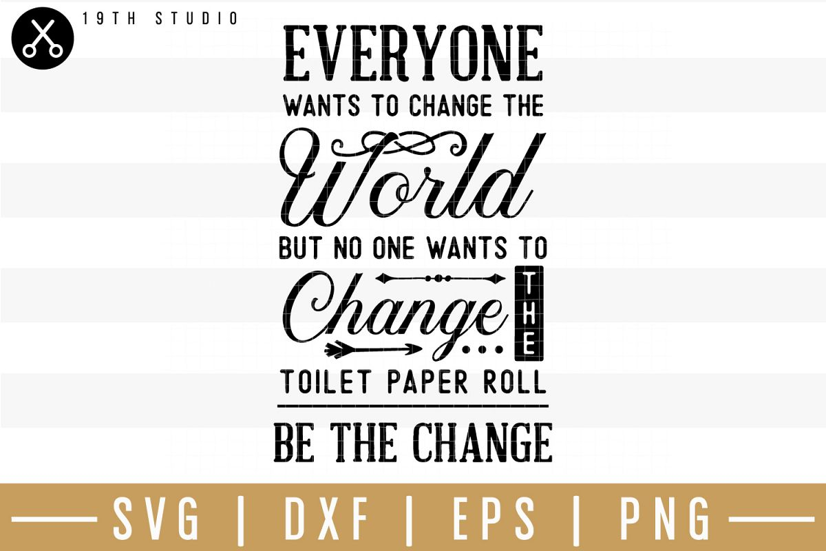 Everyone wants to change the world but no one SVG| Bathroom example image 1
