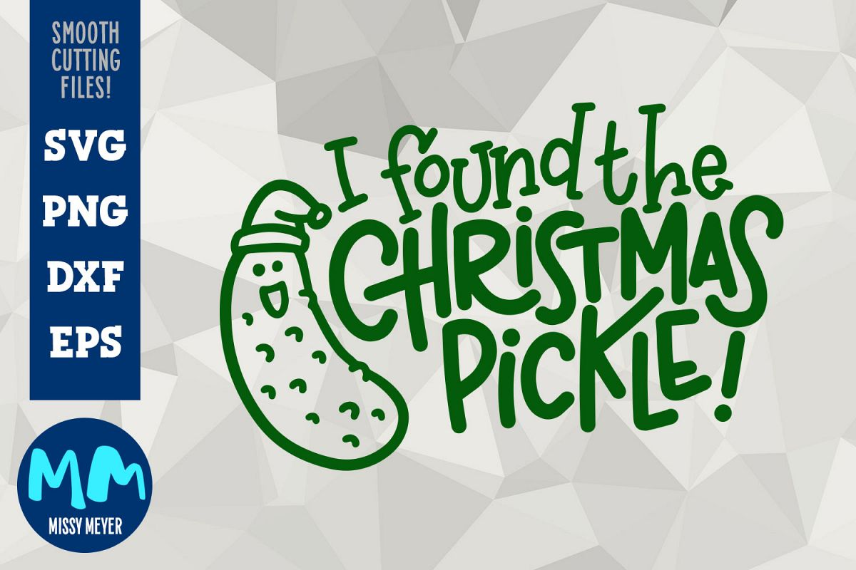I Found the Christmas Pickle - Hand-lettered Cut File Design example image 1