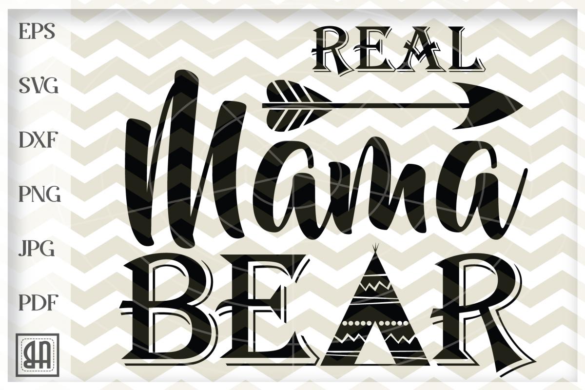 Real mama bear SVG - Mama SVG - Mothers Day svg digital example image 1