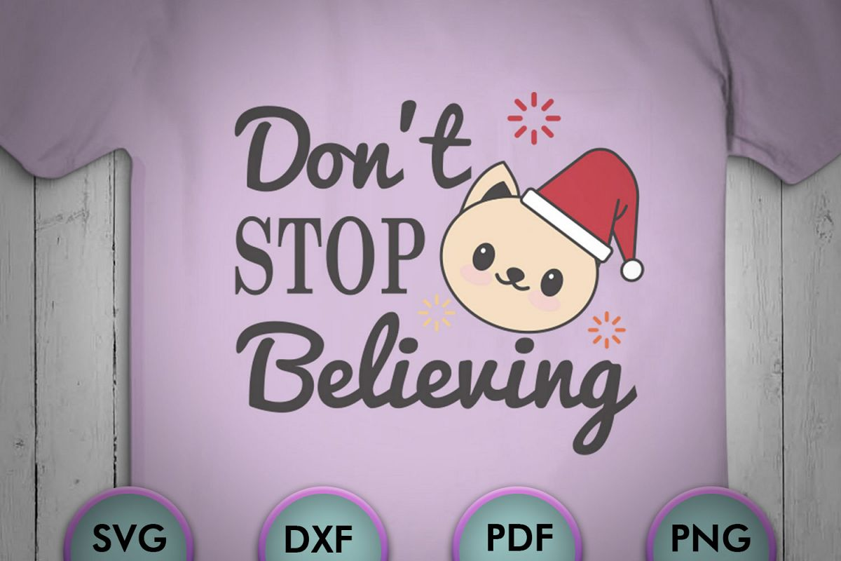 Don't STOP Believing, christmas, Christmas Svg, Kitty, xmas example image 1