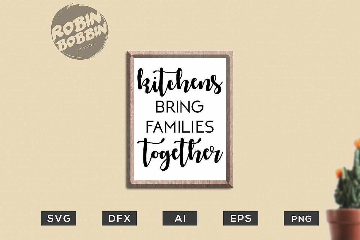 Kitchens Bring Families Together SVG - Kitchen SVG EPS File example image 1
