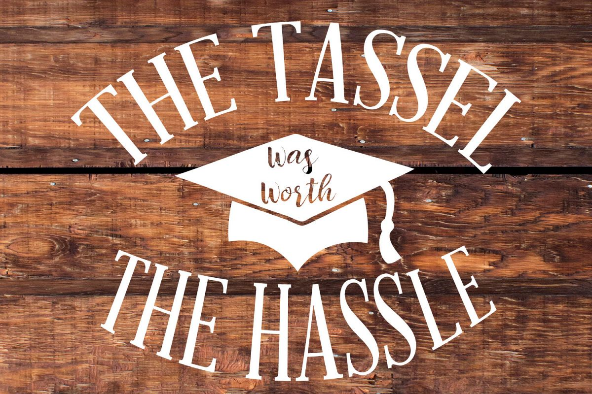 Tassel was worth the hassle svg cut file, silhouette Cameo example image 1
