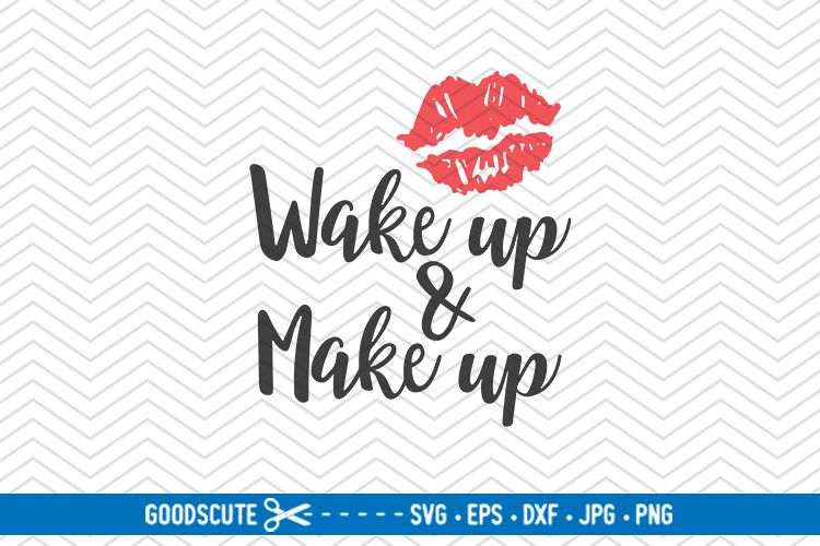 Wake up & make up - SVG DXF JPG PNG EPS example image 1