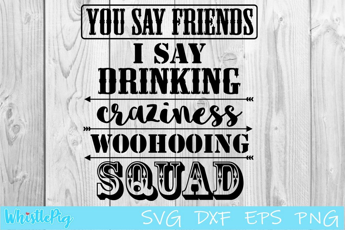 Friendship SVG DXF EPS You say friends I say Craziness SVG example image 1