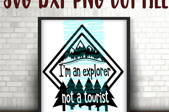 I'm An Explorer, Not a Tourist - Instant Download, Digital File, Adventure Baby, Camping Baby, Family Camping Trip, Hike, SVG PNG DXF example image 1