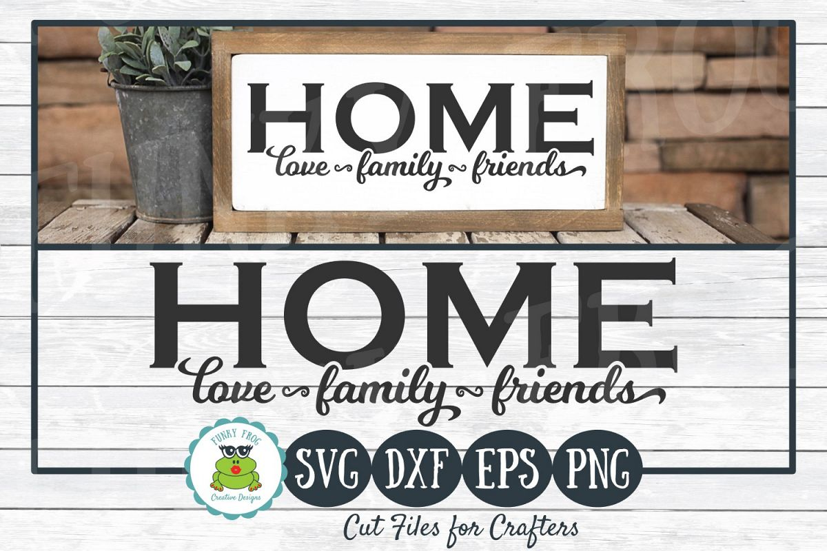 Home Love, Family, Friends - SVG Cut File for Crafters example image 1