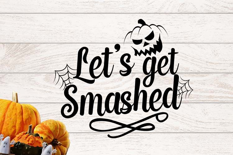 Let's get smashed Halloween SVG example image 1