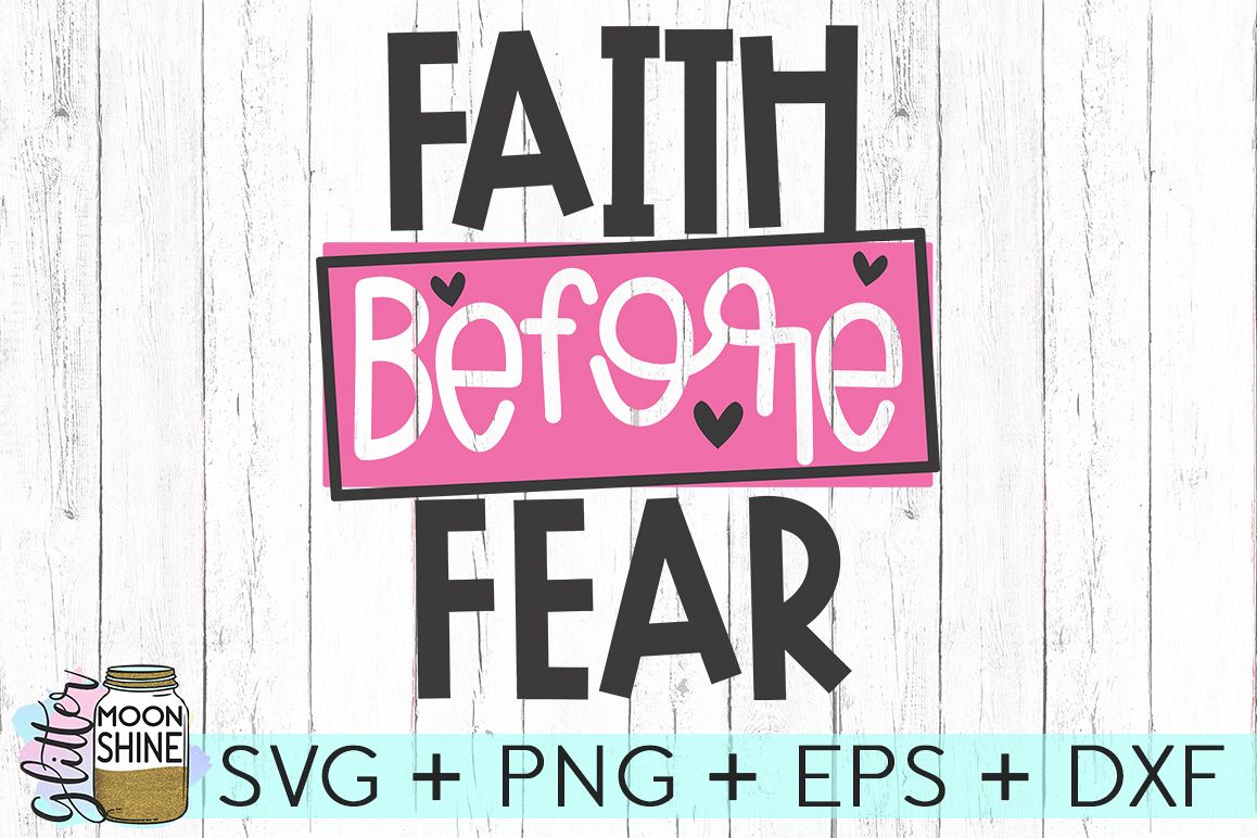 Faith Before Fear SVG DXF PNG EPS Cutting Files example image 1