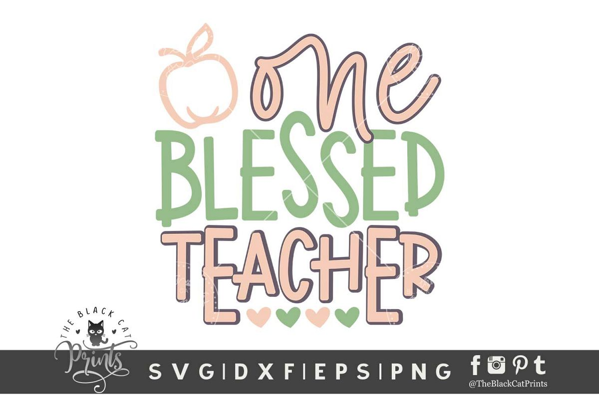 One blessed teacher SVG DXF EPS PNG Teacher apple cut files