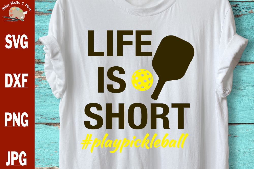 Life is short #playpickleball svg Pickleball shirt svg dxf example image 1