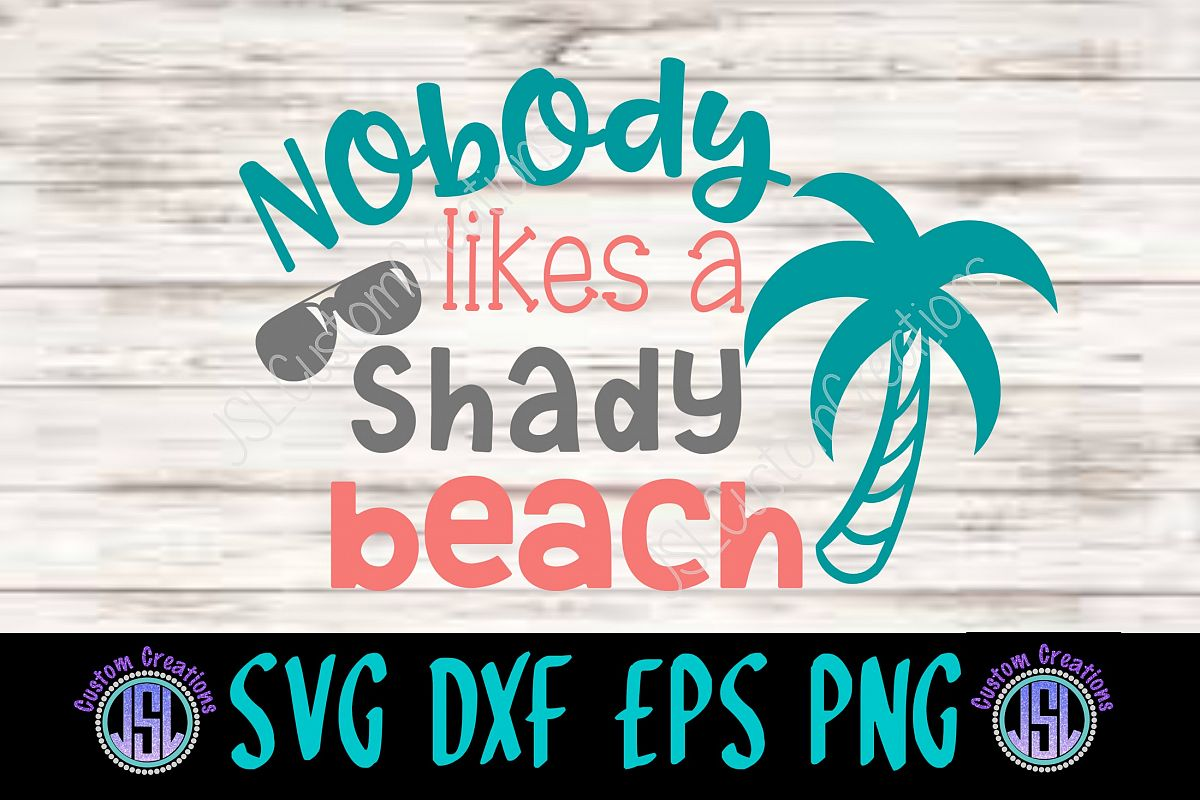 bbdf2392a3 Nobody likes a Shady Beach SVG DXF EPS PNG Digital Download, Summer example  image 1