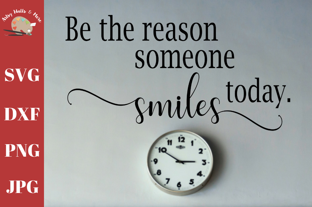 Be the reason someone smiles today svg, Be kind svg Kindness example image 1