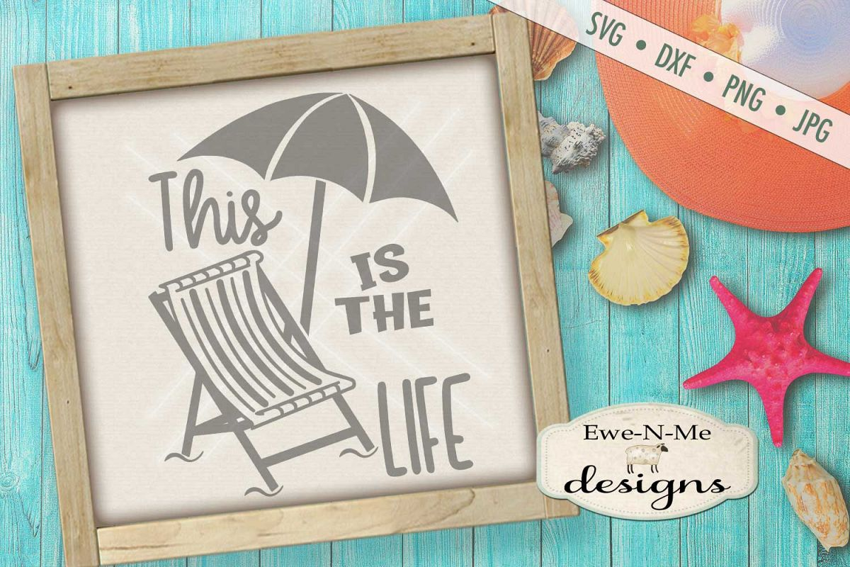 This Is The Life Beach Umbrella SVG DXF Files example image 1