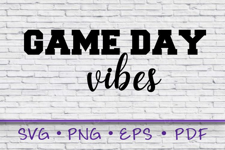 game day shirt, game day vibes, game day svg, game day example image 1