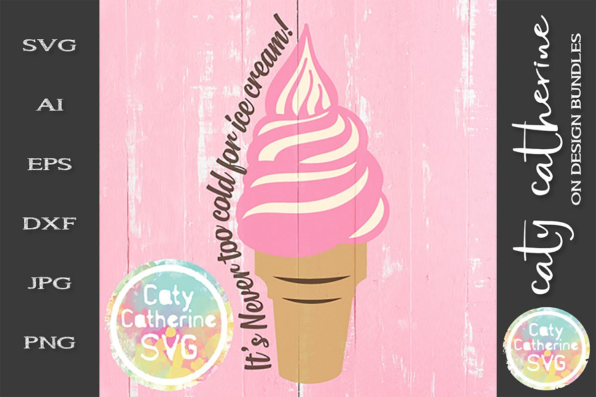 It's Never Too Cold For Ice Cream SVG Cut File example image 1