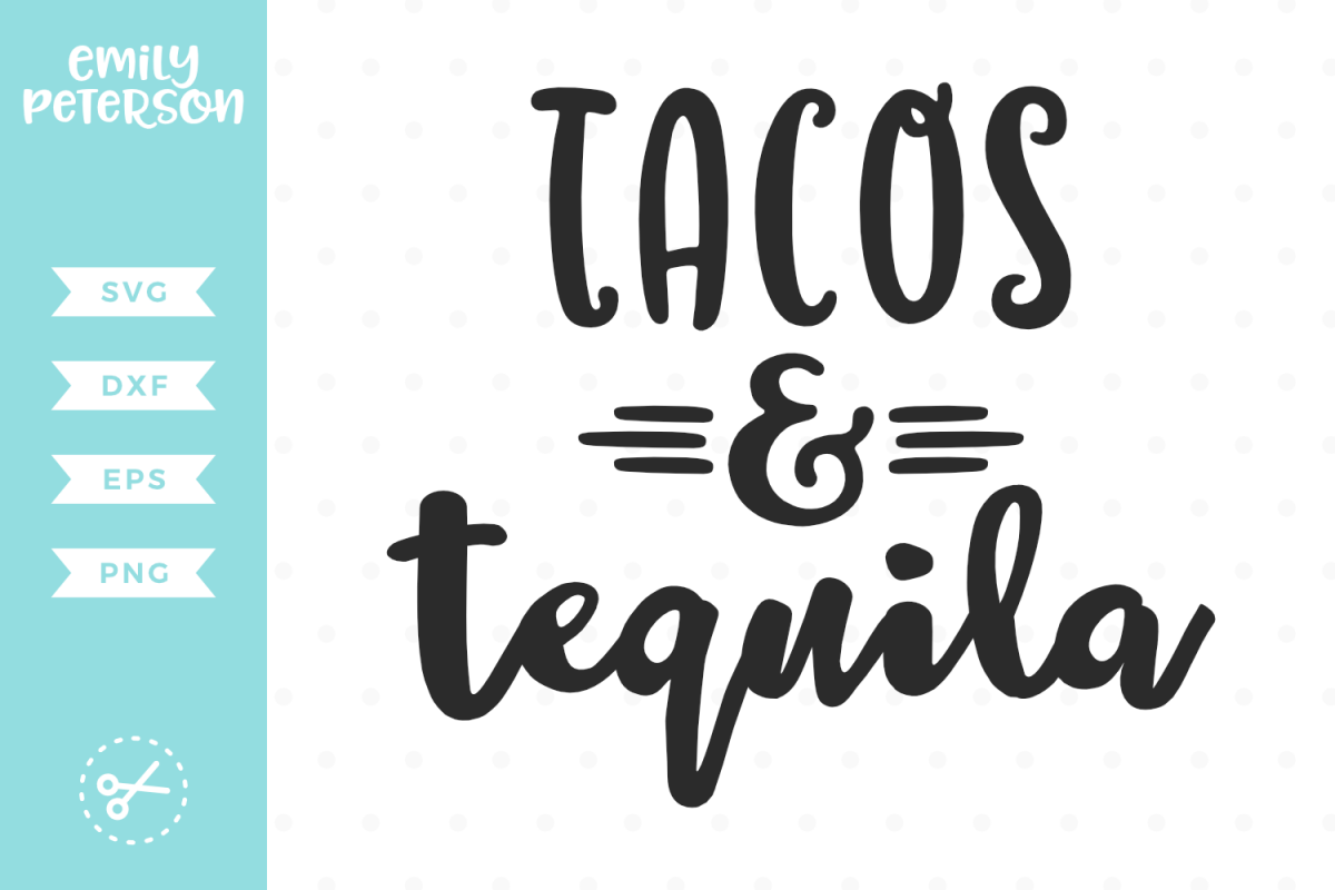 Tacos and Tequila SVG DXF EPS PNG example image 1