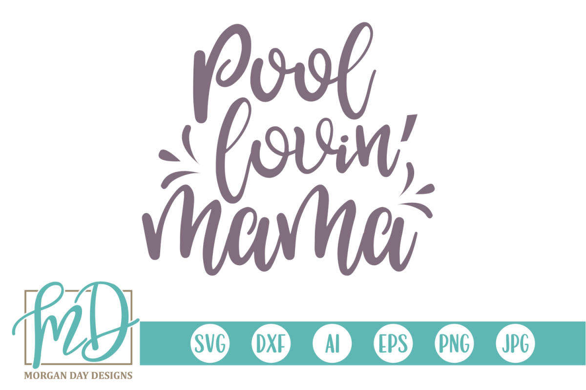 Beach - Vacation - Summer - Pool Lovin' Mama SVG example image 1