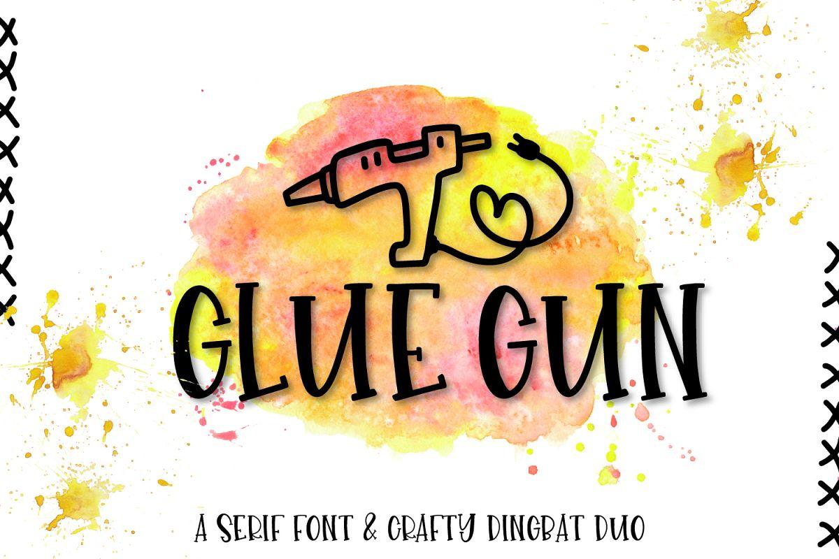 Glue Gun - A Serif Font & Crafty Dingbat Duo example image 1