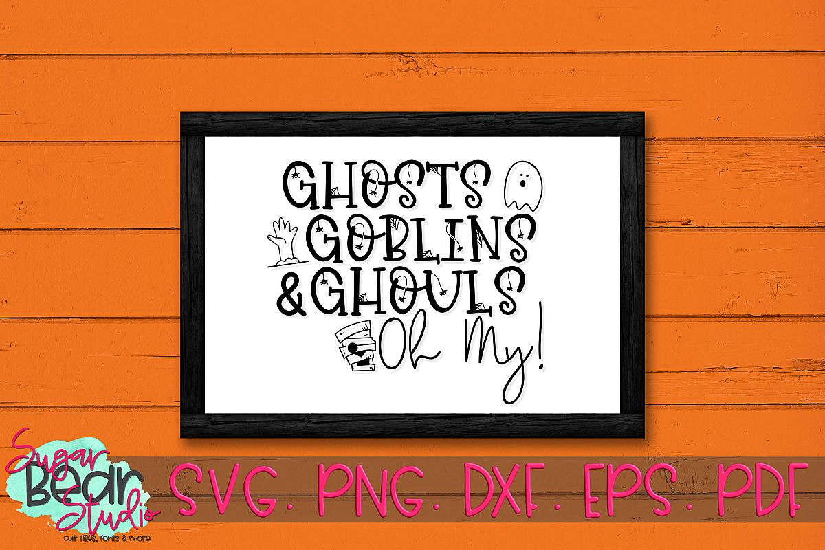 Ghost Goblins & Ghouls Oh My - A Halloween SVG example image 1