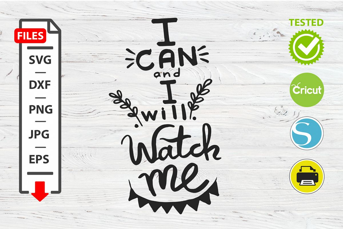 I can and I will watch me motivational quote SVG Cricut example image 1