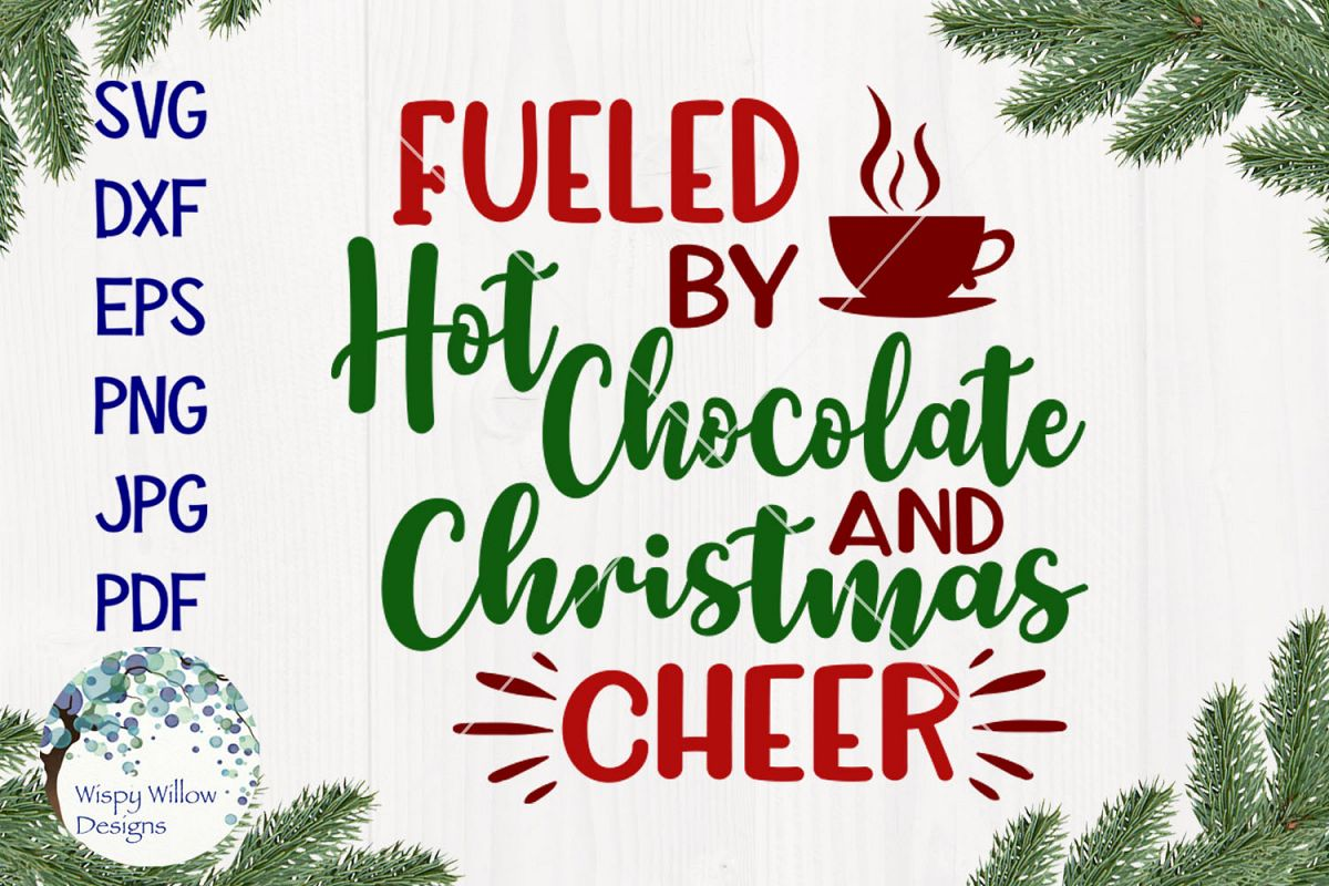 Fueled By Hot Chocolate and Christmas Cheer | Christmas SVG example image 1