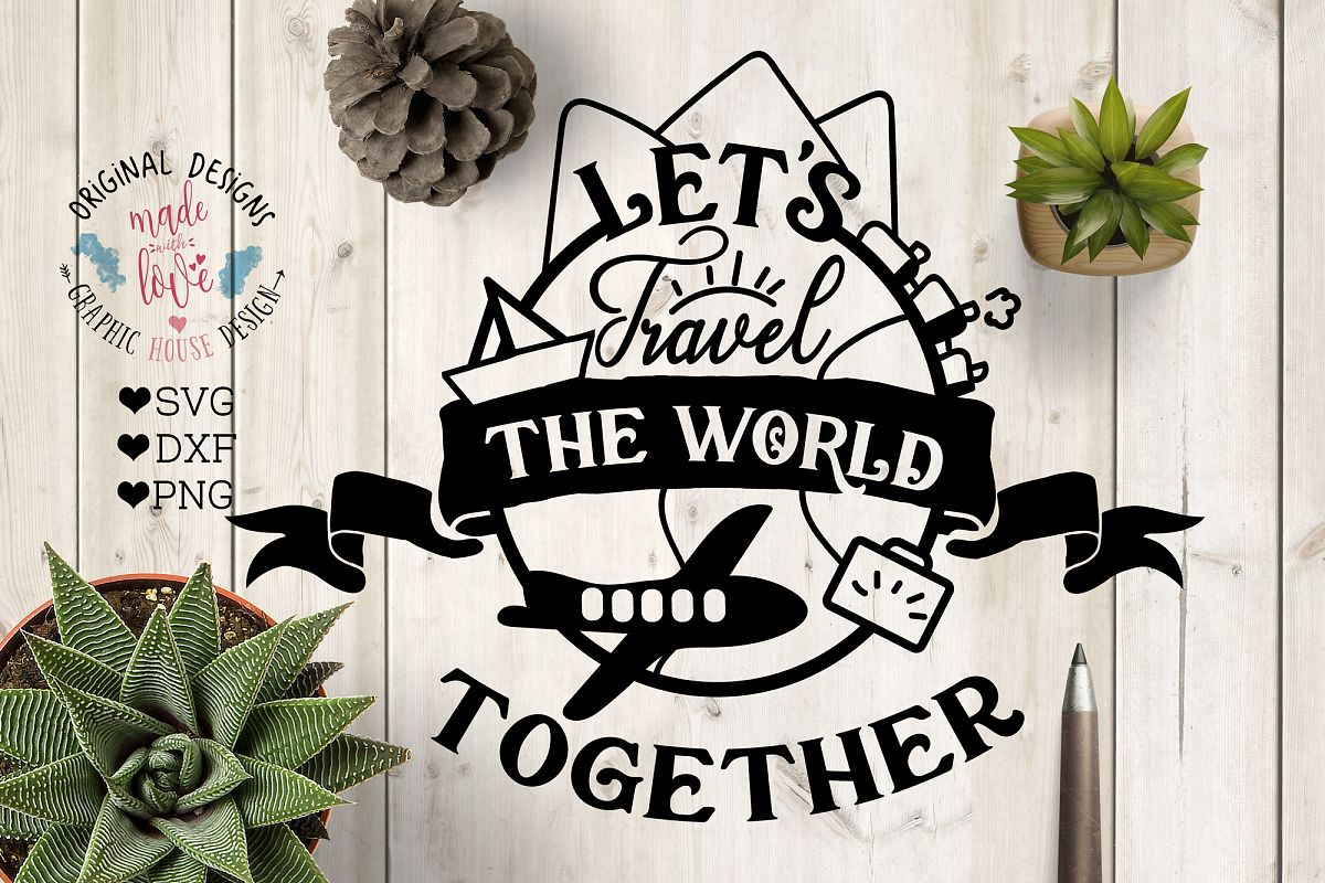 Let's Travel This world Together Cut File SVG, DXF, PNG example image 1