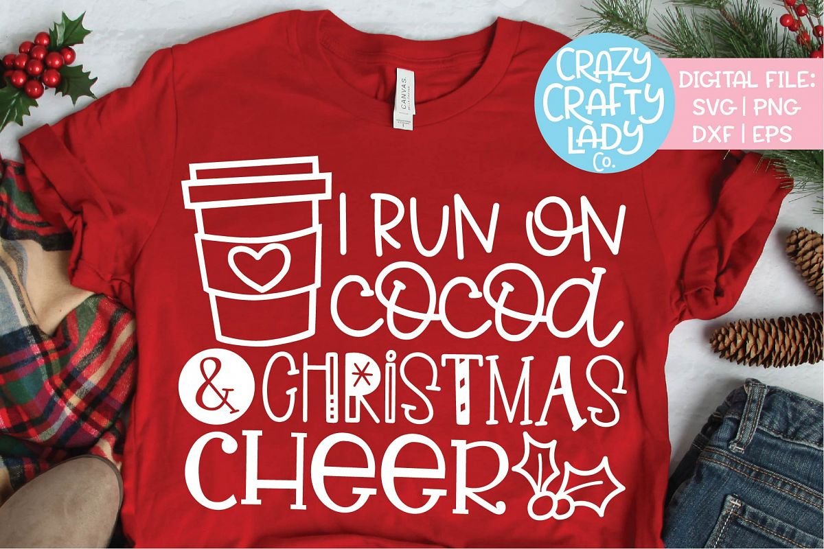 I Run on Cocoa & Christmas Cheer SVG DXF EPS PNG Cut File example image 1