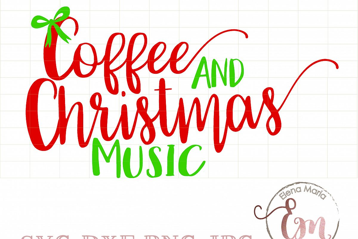 coffee and christmas music svg file instant download christmas holiday decor - Christmas Music Download