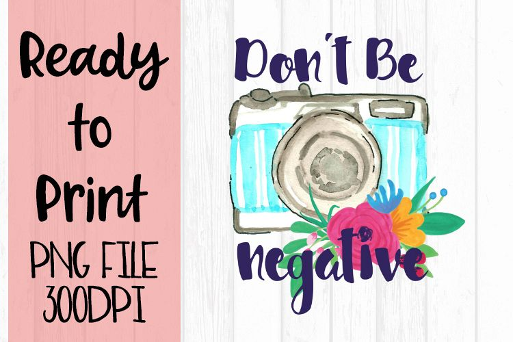 Don't be Negative Ready to Print example image 1
